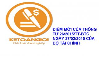 Điểm mới của thông tư 26/2015/TT-BCT ngày 27/02/2015 của Bộ Tài Chính